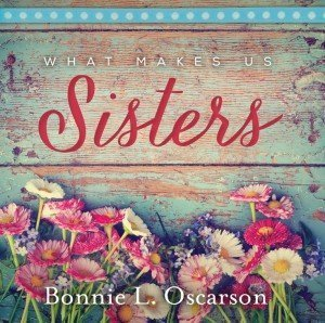 What Makes Us Sisters by Bonnie L. Oscarson