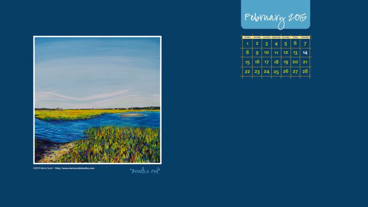 Here you go! A free calendar for you to use on your computer desktop during the month of February. Compliments of artist Marie Scott. • BREATHE OUT •©2015 Marie Scott Studios