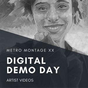 Digital Demo Days Metro Montage XX