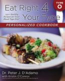 Eat Right 4 Your Type Personalized Cookbook Type O: 150+ Healthy Recipes For Your Blood Type Diet by Peter J. D'Adamo, Kristin O'Connor
