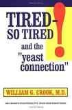 """Tired – So Tired!: And the """"Yeast Connection"""""""