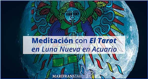 Meditación con la Luna Nueva en Acuario en marifranstarot.com
