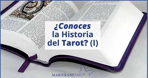 ¿Conoces la Historia del Tarot? I en marifranstarot