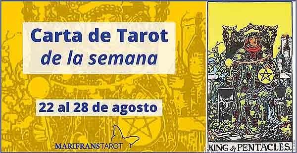 22 al 28 de agosto 2016 Carta de Tarot semanal en marifranstarot.com