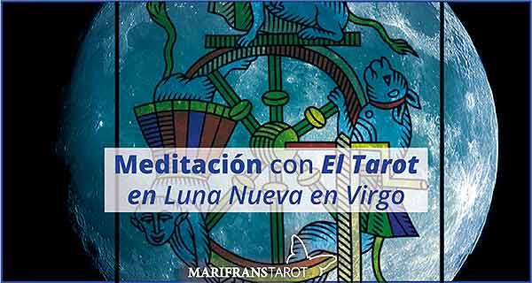 Meditación con la Luna Nueva en Virgo en marifranstarot.com