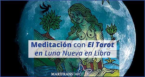Meditación con la Luna Nueva en Libra en marifranstarot.com
