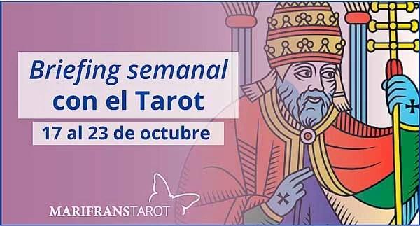 17 al 23 de octubre 2016 Briefing semanal con el Tarot en marifranstarot.com