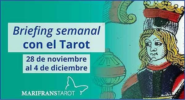 28 de noviembre al 4 de diciembre 2016 Briefing semanal con el Tarot en marifranstarot.com