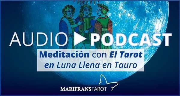 Audio Meditación podcast en Luna Llena en Tauro en marifranstarot.com