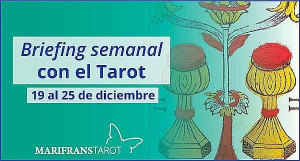19 al 25 de diciembre 2016 Briefing semanal con el Tarot en marifranstarot.com