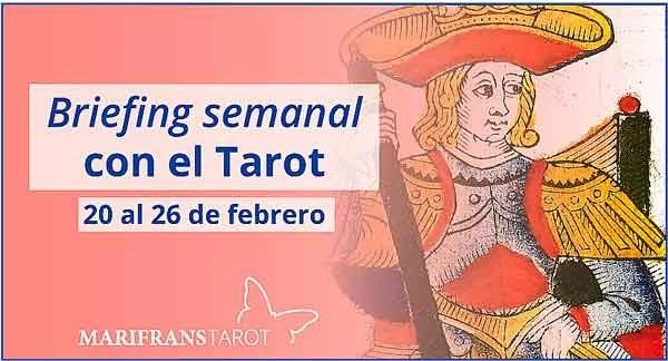 20 al 26 de febrero 2017 Briefing semanal con el Tarot en marifranstarot.com