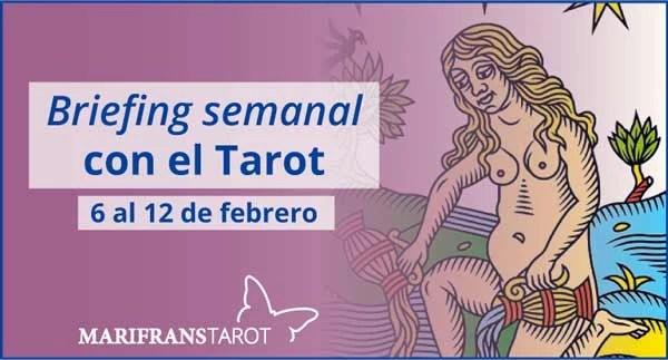 6 al12 de febrero 2017 Briefing semanal con el Tarot en marifranstarot.com