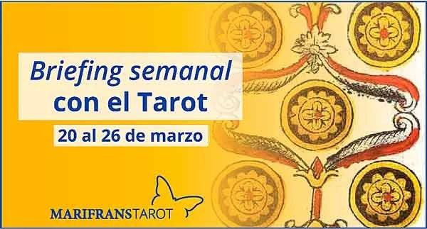 20 al 26 de marzo 2017 Briefing semanal con el Tarot en marifranstarot.com
