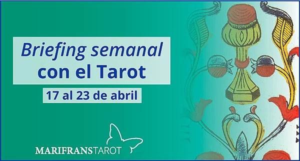 17 al 23 de abril 2017 Briefing semanal con el Tarot en marifranstarot.com