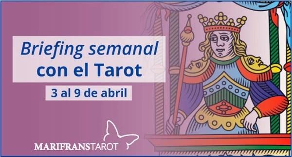 3 al 9 de abril 2017 Briefing semanal con el Tarot en marifranstarot.com