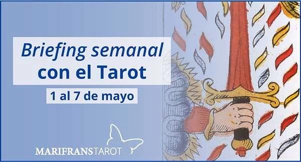 1 al 7 de mayo 2017 Briefing semanal con el Tarot en marifranstarot.com