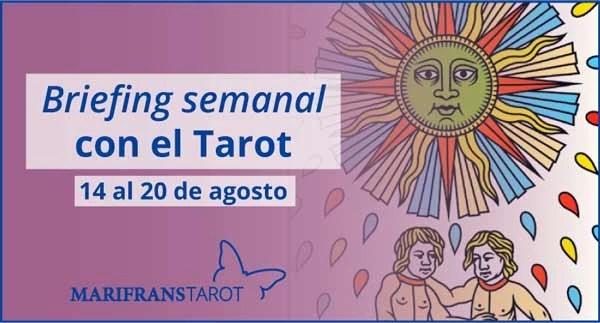 14 al 20 de agosto de 2017 Briefing semanal con el Tarot en marifranstarot.com