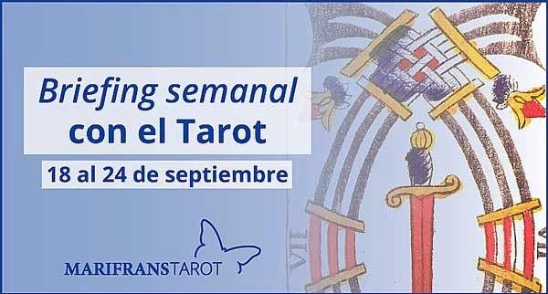 18 al 24 de septiembre de 2017 Briefing semanal con el Tarot en marifranstarot.com