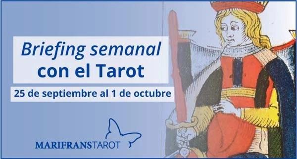 25 de septiembre al 1 de octubre de 2017 Briefing semanal con el Tarot en marifranstarot.com