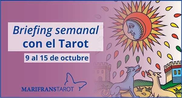 9 al 15 de octubre de 2017 Briefing semanal con el Tarot en marifranstarot.com