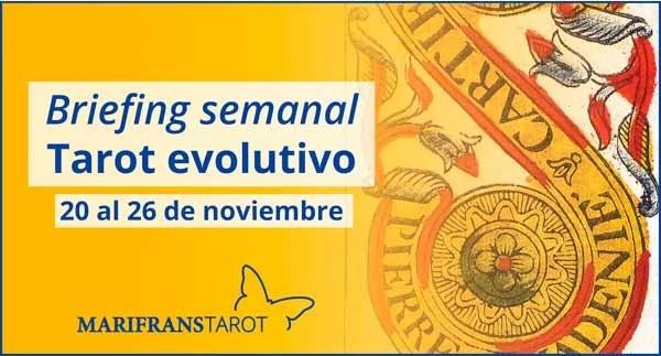 Briefing semanal tarot evolutivo 20 al 26 de noviembre de 2017 en Marifranstarot