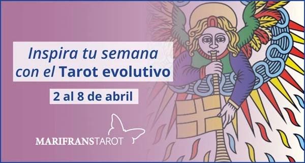Briefing semanal tarot evolutivo 2 de abril al 8 de abril de 2018 en Marifranstarot