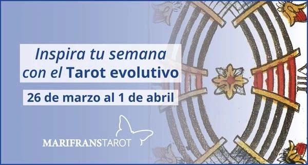 Briefing semanal tarot evolutivo 19 de marzo al 1 de abril de 2018 en Marifranstarot