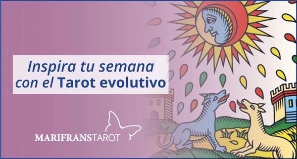Briefing semanal tarot evolutivo 28 de mayo al 3 de junio de 2018 en Marifranstarot
