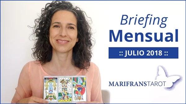 Briefing mensual con el Tarot evolutivo y Tarot terapéutico Julio 2018