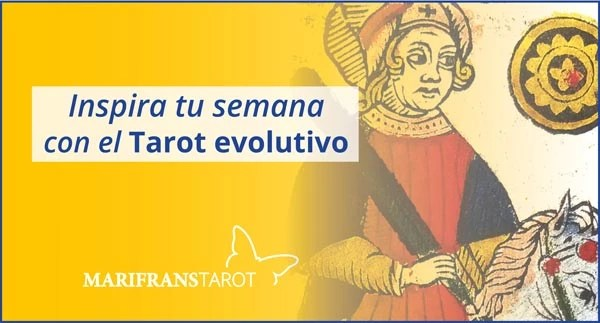 Briefing semanal tarot evolutivo 9 al 15 de julio de 2018 en Marifranstarot