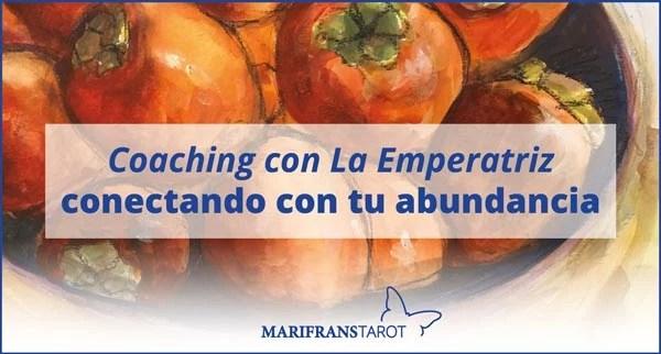 Coaching con La Emperatriz, conectando con tu abundancia