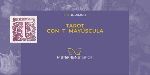 "Tarot con ""T"" mayúscula en Marifrans Tarot"