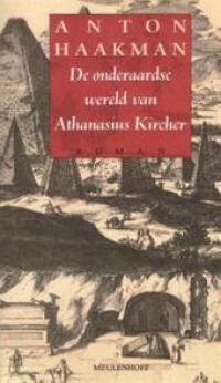 Kaft Haakman, De onderaardse wereld van Athanasius Kircher