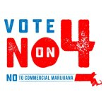 No on Question 4. No to commercial marijuana.