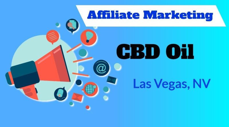 Affiliate Marketing For CBD Oil Las Vegas, NV