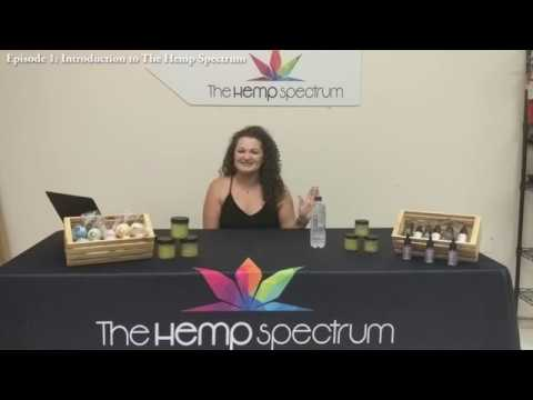 The Hemp Spectrum Ep. 1: Introduction
