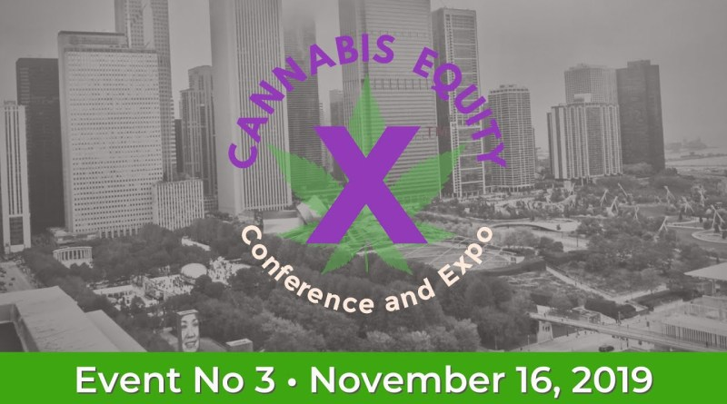 CannabisEquityX Conference and Expo Panel Discussion 11-16-2019