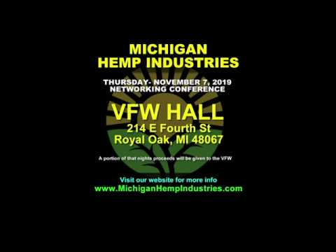 MICHIGAN HEMP INDUSTRIES Conference – November 7, 2019 Part -2