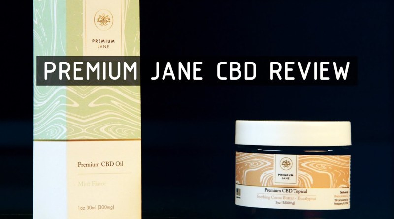 Premium Jane CBD Oil & Topical Product Review