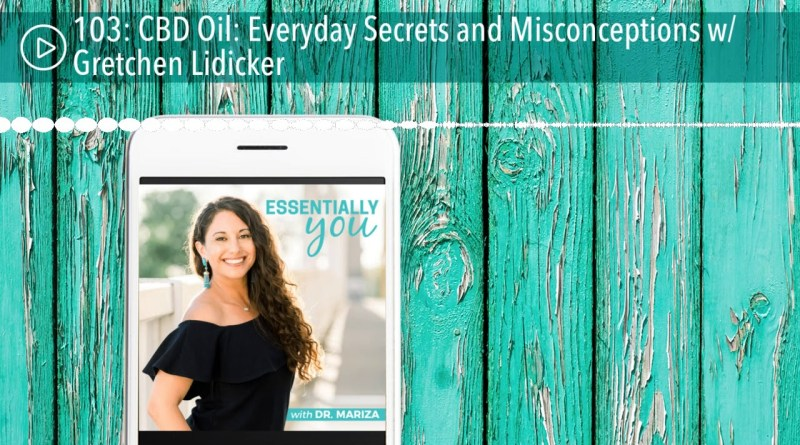 103: CBD Oil: Everyday Secrets and Misconceptions w/ Gretchen Lidicker