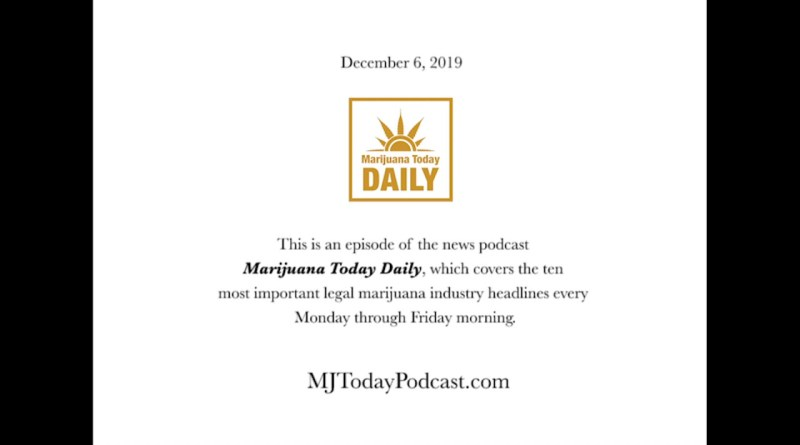 Friday, December 6, 2019 Headlines | Marijuana Today Daily News