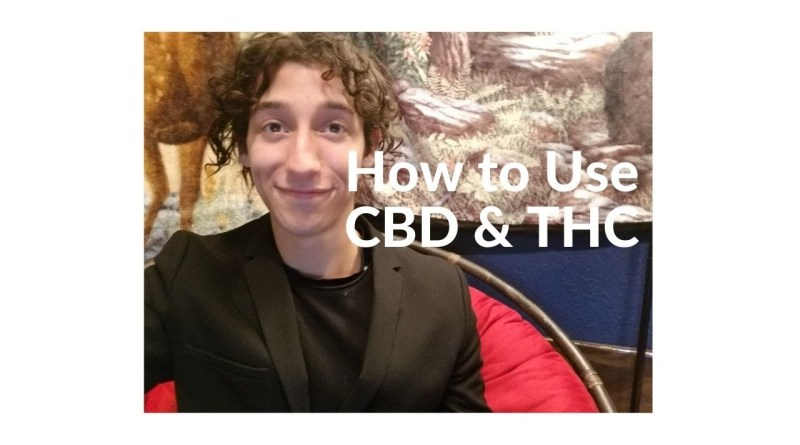 How to Us CBD & THC