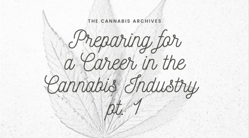 Preparing for a Career in the Cannabis Industry pt. 1