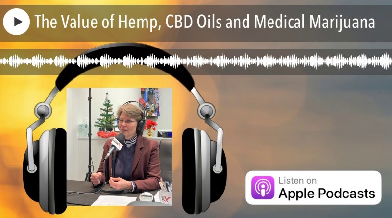 The Value of Hemp, CBD Oils and Medical Marijuana