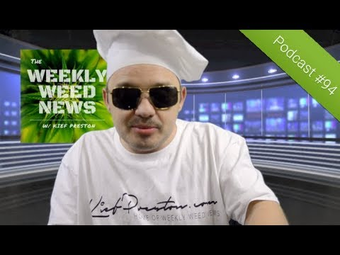 Weekly Weed News 2.0 W/ Kief Preston – Episode 94 – December 15th 2019