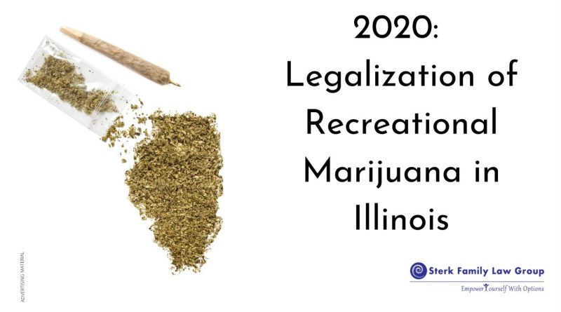 2020 and the Legalization of Recreational Marijuana in Illinois – Sterk Family Law Group
