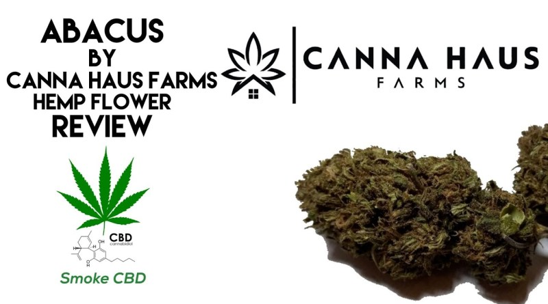 ABACUS by CannaHausFarms | Hemp Flower Review [Smoke CBD]