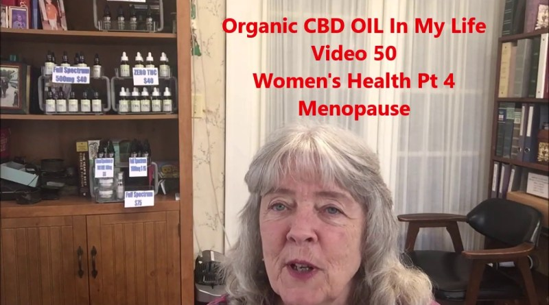 Organic CBD OIL In My Life Video 50 Women's Health Pt4 Bones