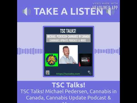 "TSC Talks, ""Cannabis in Canada vs. US"" with Michael Pedersen, Cannabis Update Podcast"