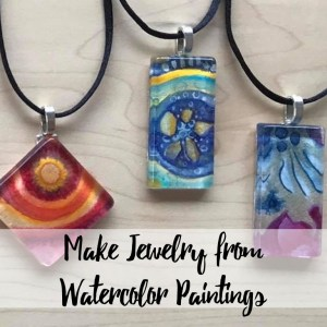 Make Jewelry from Watercolor Paintings @ Marika's Art Studio